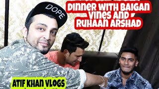 Dinner With Baigan Vines & Ruhaan Arshad