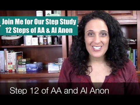 Step 12 Of AA & Al Anon | Welcome To Our Step Study!