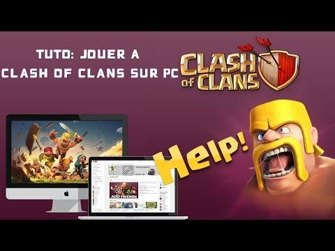 Tuto  Comment jouer à clash of clans sur pc