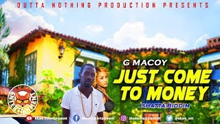 G Macoy - Just Come To Money - January 2019