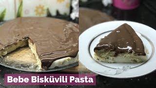 Bebe Bisküvili Pratik Pasta - Naciye Kesici - Yemek Tarifleri
