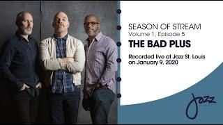Season of Stream Vol. 1, Episode 5: The Bad Plus