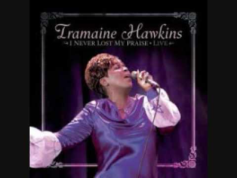 TRAMAINE HAWKINS - I NEVER LOST MY PRAISE LYRICS