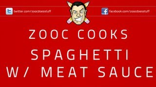 ♦ Zooc Cooks - Spaghetti With Meat Sauce