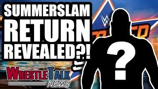 BIG WWE SUMMERSLAM RETURN REVEALED?! Triple H On Making WWE Like NXT! | WrestleTalk News Aug. 2018