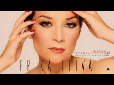 Erika Leiva - No lo puedes negar (Single Oficial)