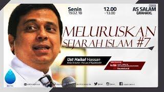 Pemateri : Ustad Haikal Hassan | Tema : Meluruskan Sejarah Peradaban Islam #7 2017 Video