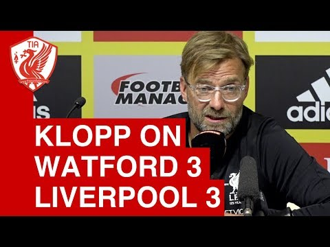 Jurgen Klopp Post-Match Press Conference - Watford 3-3 Liverpool