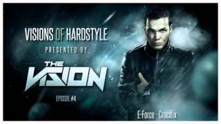 Episode #4 - The Vision - Visions of Hardstyle