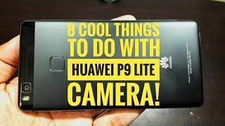 8 Cool things to do with Huawei P9 Lite Camera!