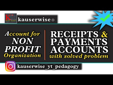 Receipts & Payments account (A/c of Non Profit Organisations) :-by kauserwise