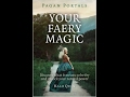 """YOUR FAERY MAGIC "" -  What does it mean to be Fey? Unlock your faery power"