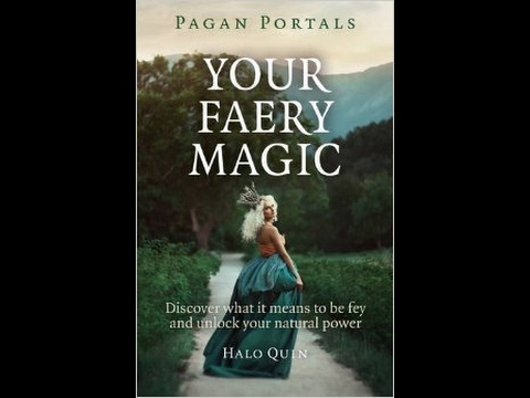 """YOUR FAERY MAGIC "" -What does it mean to be Fey? Unlock your faery power"