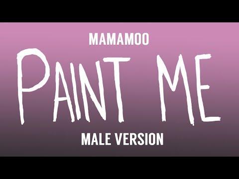 [MALE VERSION] MAMAMOO - Paint Me