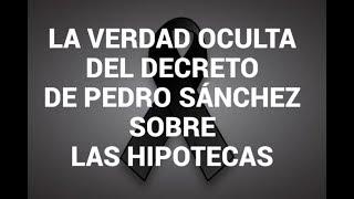LA VERDAD OCULTA DEL DECRETO DE PEDRO SANCHEZ SOBRE LAS HIPOTECAS Y EL IMPUESTO AJD