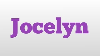 Jocelyn meaning and pronunciation