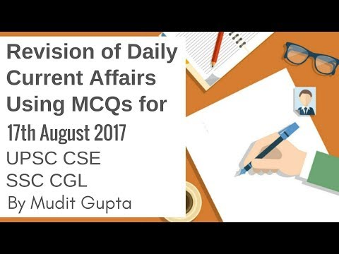 MCQs on Current Affairs 2017 - Daily Revision for 17th August 2017 By Mudit Gupta