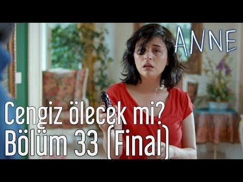 Anne 33. Bölüm (Final) - Cengiz Ölecek mi?