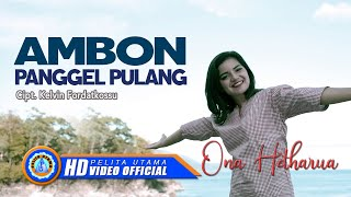 Download lagu Ona Hetharua - Ambon Panggel Pulang | Lagu Ona Hetharua Terbaru 2020 ( Official Music Video )