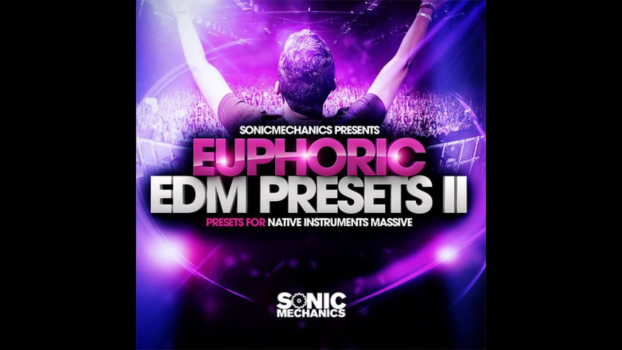 Sonic Mechanics - Euphoric EDM Presets 2 #1