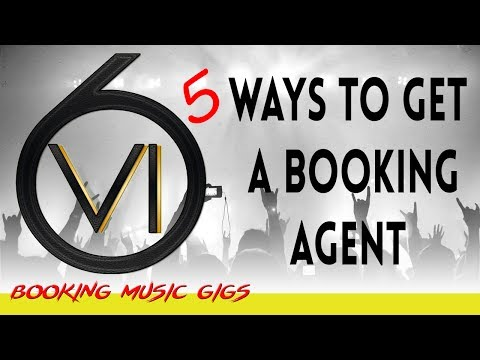5 Ways To Attract A Booking Agent