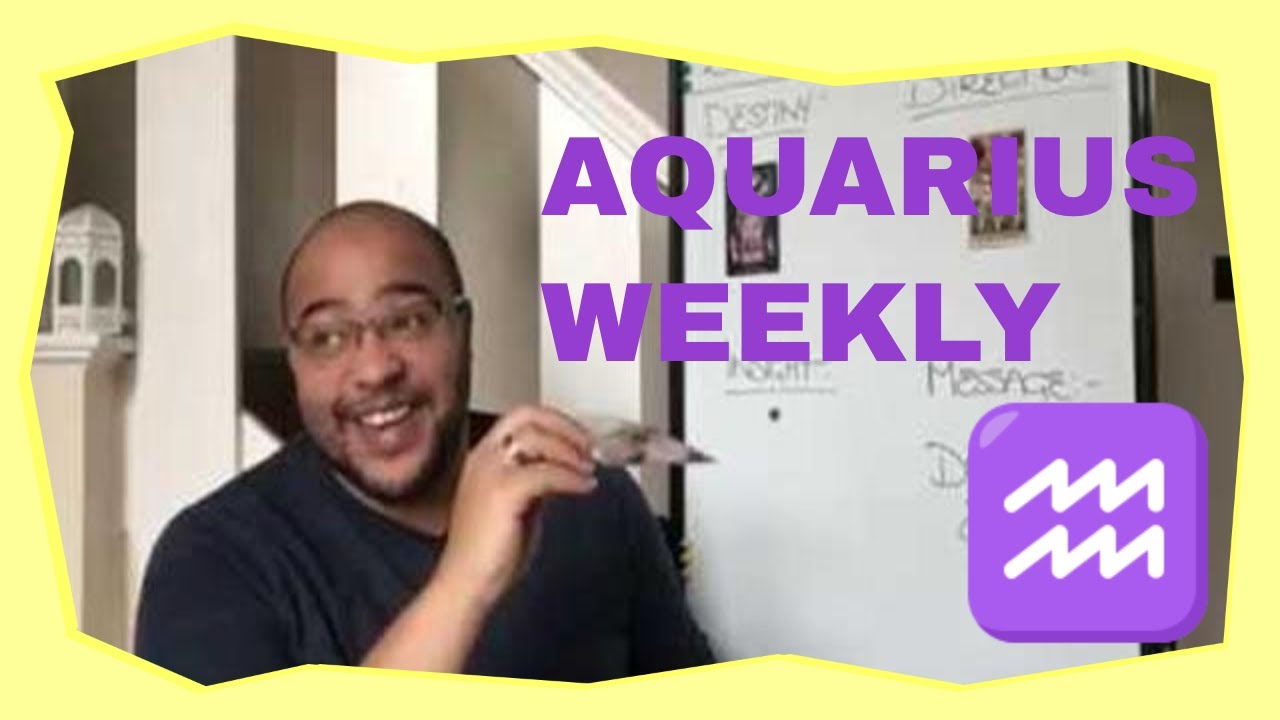 The week ahead for aquarius