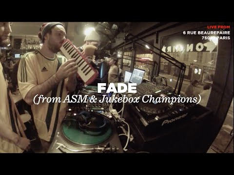 Fade (from ASM & Jukebox Champions) • DJ Set & Freestyle Session • Le Mellotron
