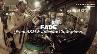 Fade (from ASM & Jukebox Champions) • DJ Set & Freestyle Session • LeMellotron.com
