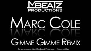 Marc Cole - Gimme! Gimme! Gimme! (A Man After Midnight) Remix