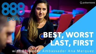 888poker Ambassador Ana Marquez Plays Best, Worst, Last, First
