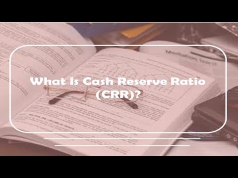 What is Cash Reserve ratio (CRR)
