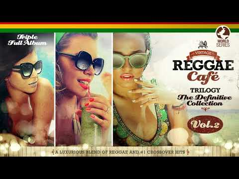 Vintage Reggae Café: Trilogy Part 2!  FULL ALBUM Vol. 4 Vol. 5 & Vol. 6