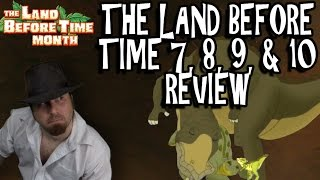 The Land Before Time 7, 8, 9, & 10 Review