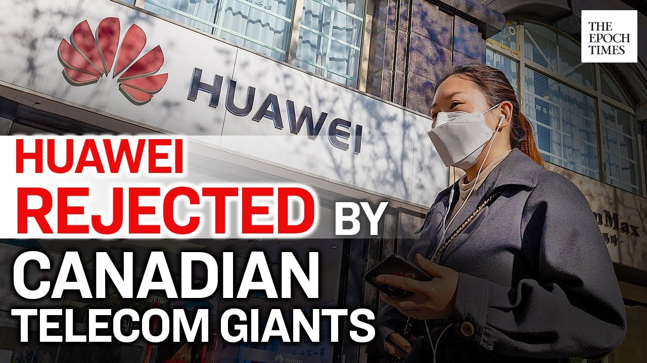 2 Canadian Telecommunication Giants Turns Its Back on Huawei in 5G Networks | CCP Virus | Epoch News