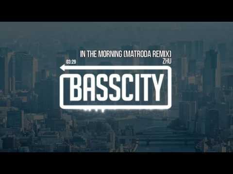 Zhu - In The Morning (Matroda Remix)