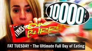 10,000 Calorie Challenge | The Ultimate Full Day of Eating | Fat Tuesday!