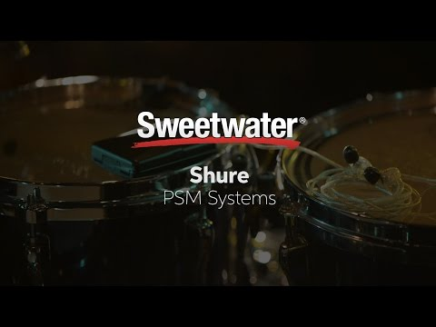 Shure PSM Wireless In-ear Monitor Systems Overview by Sweetwater