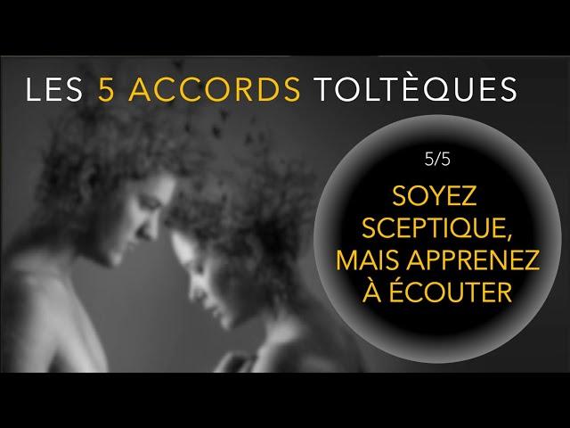 Accords Toltèques 5/5 - Soyez Sceptique - Questions Réponses - Miguels Ruiz