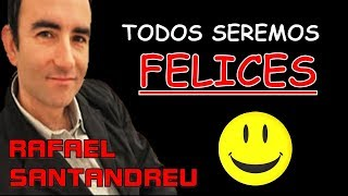 Seremos Felices 😃 Rafael Santandreu