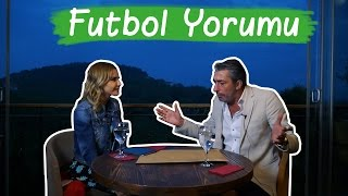 Erkan Petekkaya'dan Futbol Yorumu