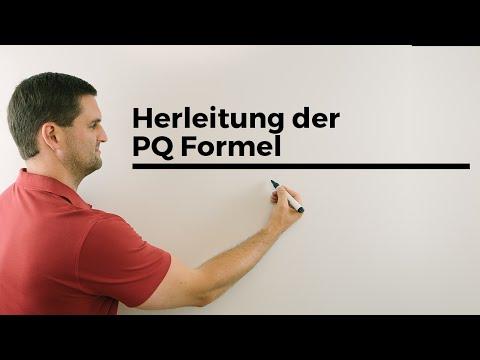 Herleitung der PQ-Formel, Voraussetzung: Quadratische Ergänzung | Mathe by Daniel Jung