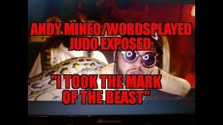 "Andy Mineo/Wordsplayed Judo EXPOSED : ""I took the MARK OF THE BEAST"""