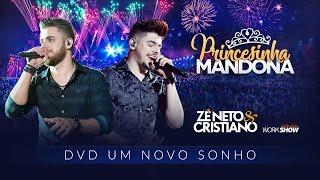 Baixar Zé Neto e Cristiano - PRINCESINHA MANDONA - DVD Um Novo Sonho