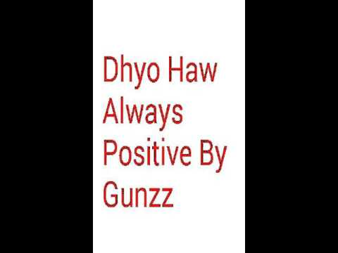 Dhyo Haw-Always Positive