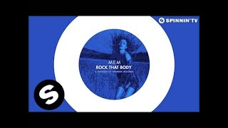 MEM - Rock That Body (OUT NOW)