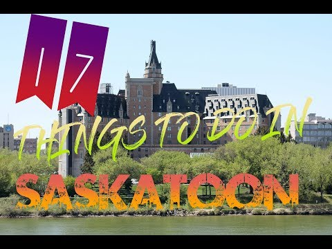 Top 17 Things To Do In Saskatoon, Canada