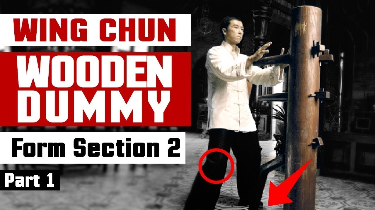 Wing Chun Wooden Dummy Training Form Section 2 - Part1