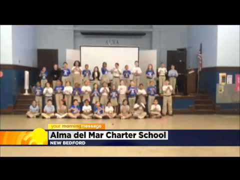 Your Morning Message: May 12, 2014: Alma del Mar Charter School, New Bedford