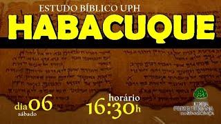 Estudo Bíblico UPH - Habacuque