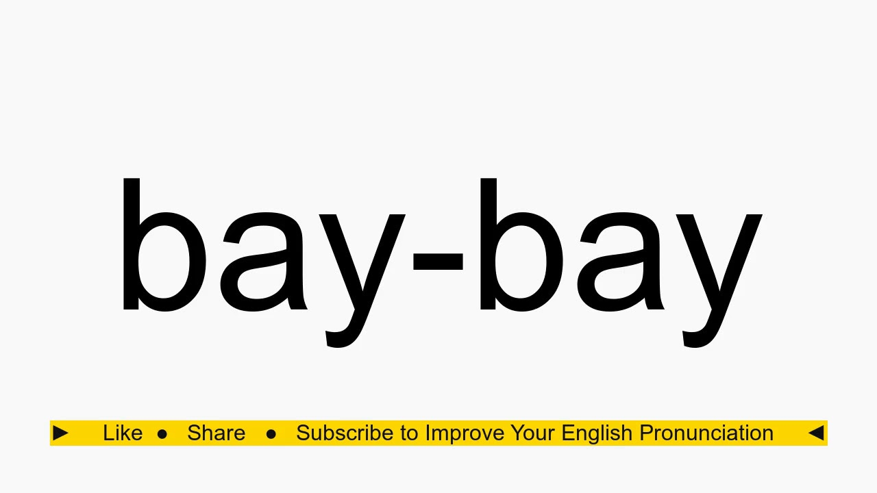 How to pronounce bay-bay